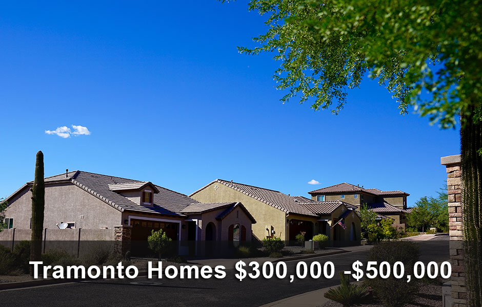 Tramonto Homes $300,000 to $500,000