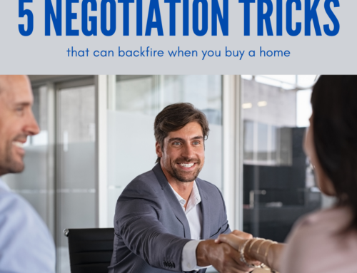 3 Home-Buying Negotiation Tricks That Can Backfire… Badly
