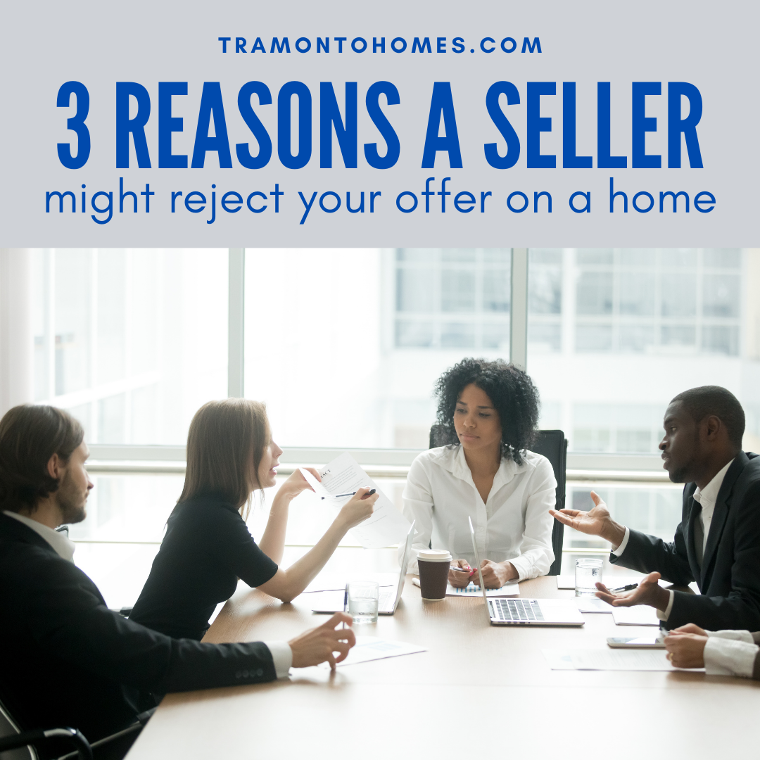 3 Reasons a Seller Might Reject Your Offer